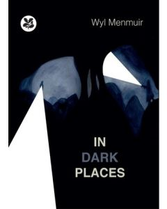 In Dark Places by Wyl Menmuir