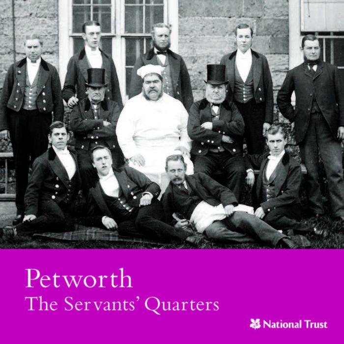 National Trust Petworth The Servants' Quarters Guidebook