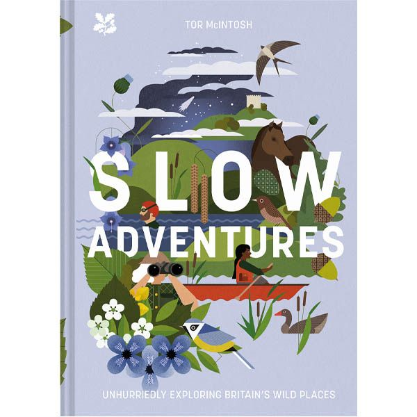 Slow Adventures, Unhurriedly Exploring Britain's Wild Places