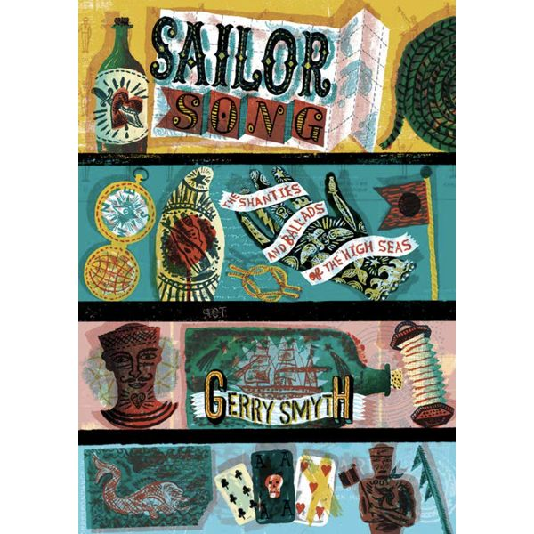 Sailor Song: Shanties And Ballads Of The High Seas