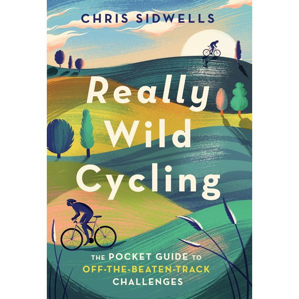 Really Wild Cycling: The Pocket Guide to Off-the-beaten-track Challenges
