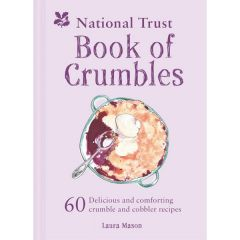 The National Trust Book of Crumbles. 60 delicious recipes