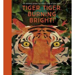 Tiger, Tiger, Burning Bright! An Animal Poem