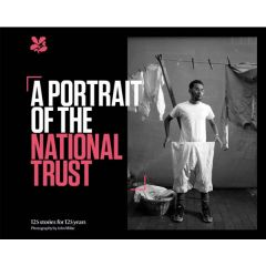 A Portrait of the National Trust: 125 Stories for 125 Years