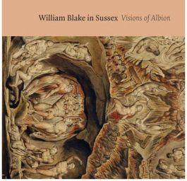 William Blake in Sussex: Visions of Albion