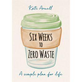 Six Weeks To Zero Waste