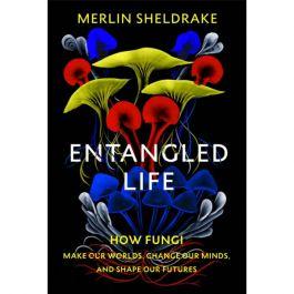 Entangled Life by Merlin Sheldrake