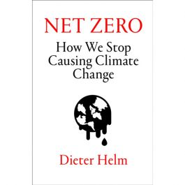 Net Zero Hardback, How We Stop Causing Climate Change